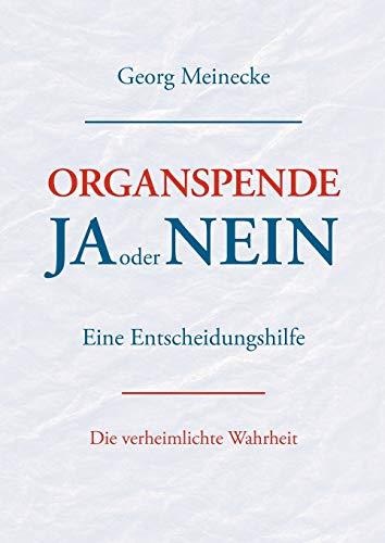 Organspende - Ja Oder Nein: Georg Meinecke