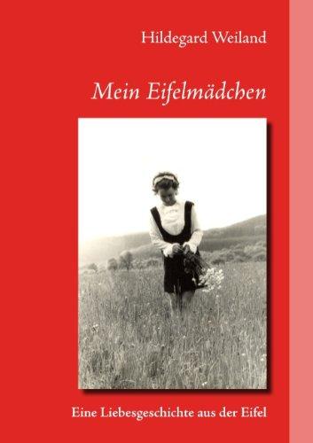 9783844846683: Mein Eifelmädchen: Eine Liebesgeschichte aus der Eifel