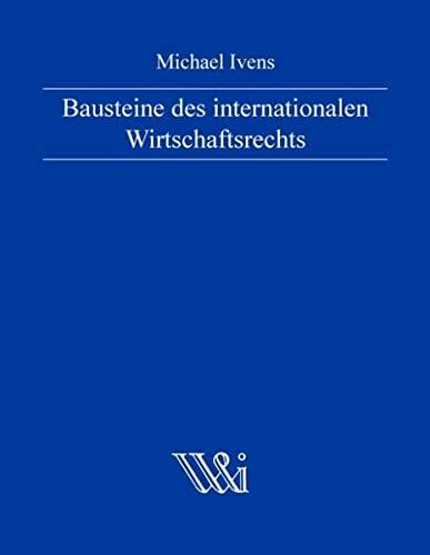 9783844850765: Bausteine des internationalen Wirtschaftsrechts