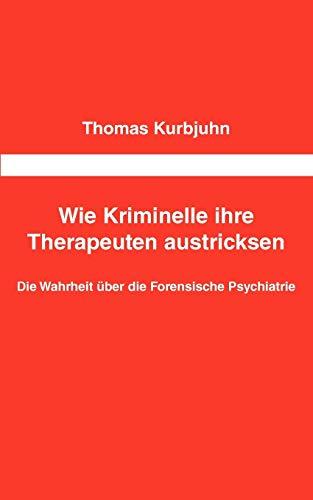 9783844852936: Wie Kriminelle ihre Therapeuten austricksen (German Edition)