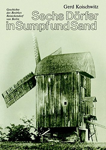 9783844855074: Sechs Dörfer in Sumpf und Sand: Geschichte des Bezirkes Reinickendorf von Berlin
