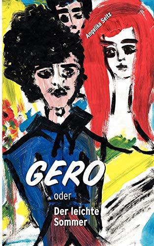 Gero oder Der leichte Sommer (German Edition): Angelika Seitz