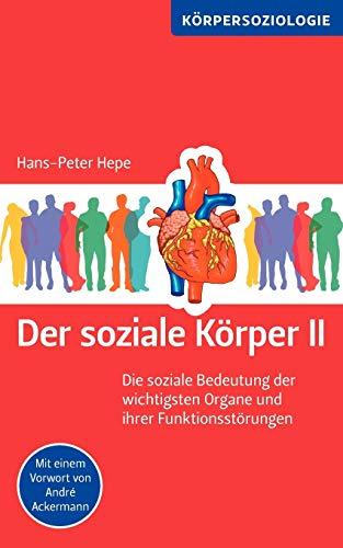 Der soziale Körper II: Hepe, Hans-Peter