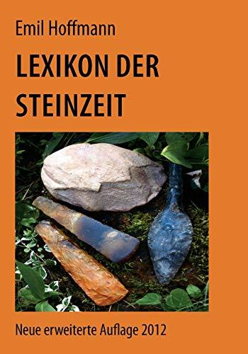 Lexikon der Steinzeit (German Edition): Emil Hoffmann
