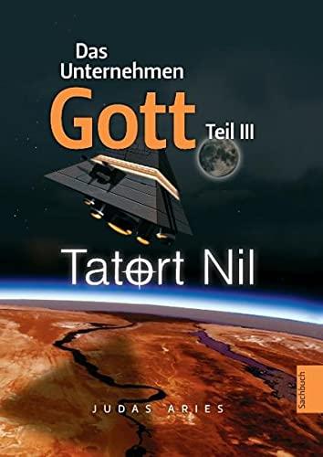 9783844889581: Das Unternehmen Gott. Teil III: Tatort Nil