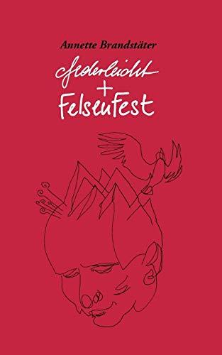 Federleicht Und Felsenfest (German Edition): Annette Brandstater