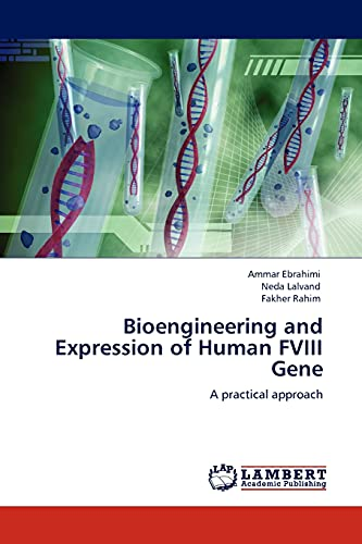 9783845400723: Bioengineering and Expression of Human FVIII Gene: A practical approach