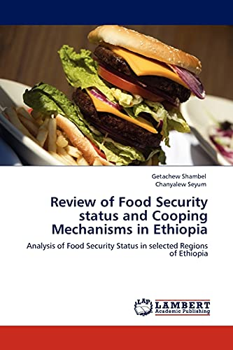 Review of Food Security status and Cooping Mechanisms in Ethiopia: Analysis of Food Security Status...