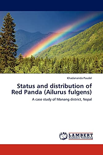 9783845401232: Status and distribution of Red Panda (Ailurus fulgens): A case study of Manang district, Nepal