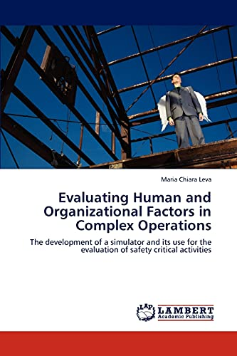 Evaluating Human and Organizational Factors in Complex Operations: The development of a simulator ...