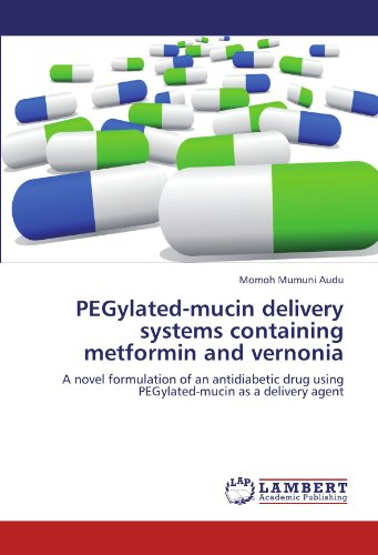 9783845401669: PEGylated-mucin delivery systems containing metformin and vernonia: A  novel formulation of an antidiabetic drug using PEGylated-mucin as a delivery agent