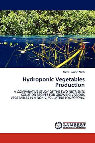 Hydroponic Vegetables Production: A COMPARATIVE STUDY OF THE TWO NUTRIENTS SOLUTION RECIPES FOR ...