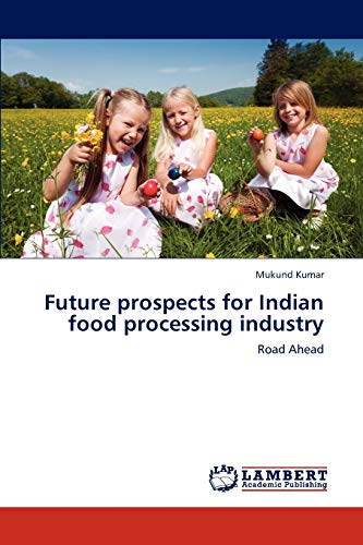 9783845402079: Future prospects for Indian food processing industry: Road Ahead