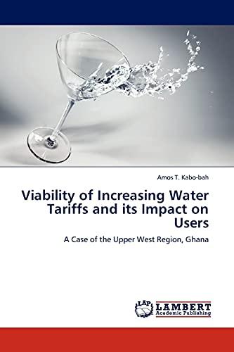 Viability of Increasing Water Tariffs and its: Amos T. Kabo-bah