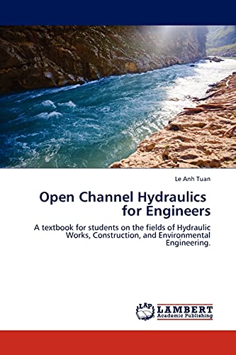 Open Channel Hydraulics for Engineers: Le Anh Tuan