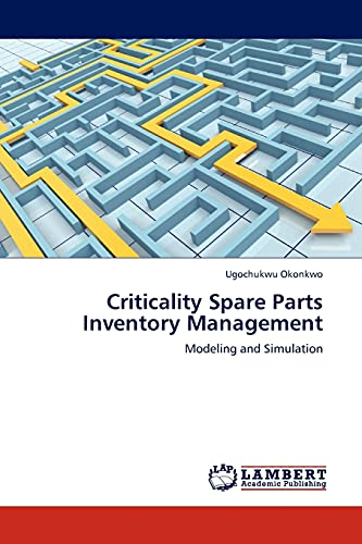 9783845402642: Criticality Spare Parts Inventory Management: Modeling and Simulation