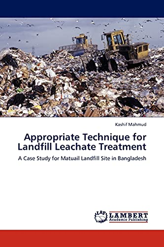 9783845402666: Appropriate Technique for Landfill Leachate Treatment: A Case Study for Matuail Landfill Site in Bangladesh