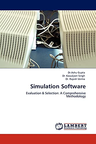 Simulation Software: Evaluation & Selection: A Comprehensive: Gupta, Dr.Ashu; Singh,