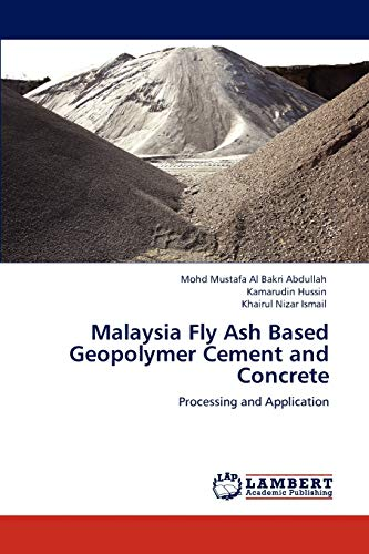 Malaysia Fly Ash Based Geopolymer Cement and: Abdullah, Mohd Mustafa