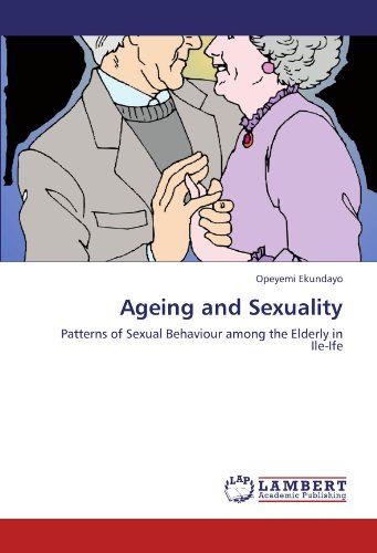 9783845403304: Ageing and Sexuality: Patterns of Sexual Behaviour among the Elderly in Ile-Ife