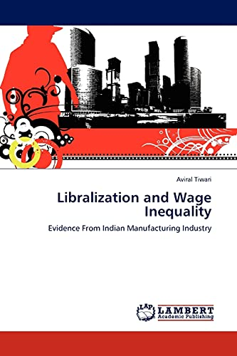 Libralization and Wage Inequality: Evidence From Indian Manufacturing Industry: Aviral Tiwari