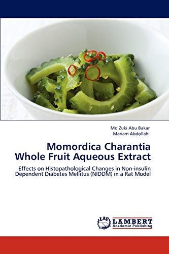 Momordica Charantia Whole Fruit Aqueous Extract: Effects: Md Zuki Abu