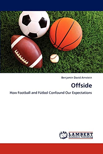 9783845405193: Offside: How Football and Fútbol Confound Our Expectations