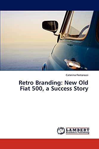 9783845405773: Retro Branding: New Old Fiat 500, a Success Story