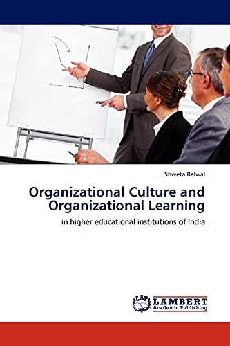 Organizational Culture and Organizational Learning: Shweta Belwal