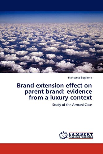 9783845406299: Brand extension effect on parent brand: evidence from a luxury context: Study of the Armani Case