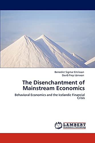 9783845406336: The Disenchantment of Mainstream Economics: Behavioral Economics and the Icelandic Financial Crisis