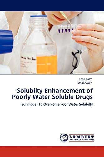 Solubilty Enhancement of Poorly Water Soluble Drugs: Kalra, Kapil /