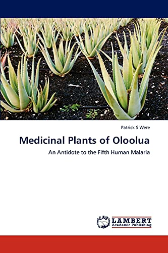 Medicinal Plants of Oloolua: Patrick S Were