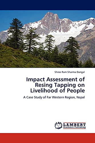 9783845406978: Impact Assessment of Resing Tapping on Livelihood of People: A Case Study of Far Western Region, Nepal