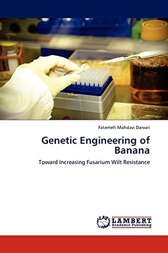 9783845407012: Genetic Engineering of Banana: Toward Increasing Fusarium Wilt Resistance