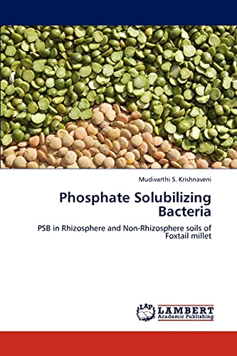 9783845407036: Phosphate Solubilizing Bacteria: PSB in Rhizosphere and Non-Rhizosphere soils of Foxtail millet