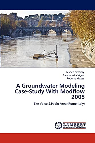 9783845407203: A Groundwater Modeling Case-Study With Modflow 2005: The Valco S.Paolo Area (Rome-Italy)