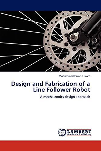9783845407647: Design and Fabrication of a Line Follower Robot: A mechatronics design approach