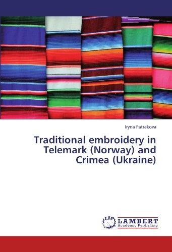 Traditional Embroidery in Telemark (Norway) and Crimea (Ukraine) (Paperback): Iryna Patrakova