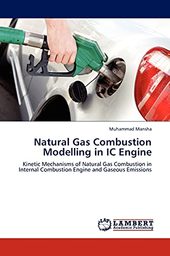 Natural Gas Combustion Modelling in IC Engine: Mansha, Muhammad