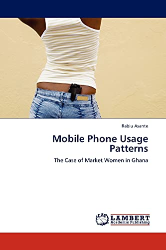 Mobile Phone Usage Patterns: The Case of: Rabiu Asante