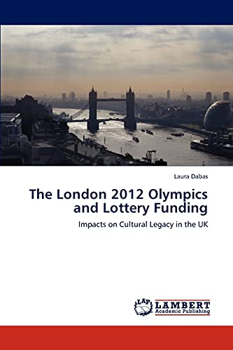 The London 2012 Olympics and Lottery Funding: Impacts on Cultural Legacy in the UK: Laura Dabas