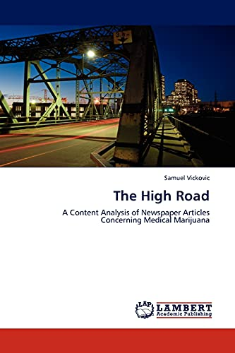 9783845410463: The High Road: A Content Analysis of Newspaper Articles Concerning Medical Marijuana