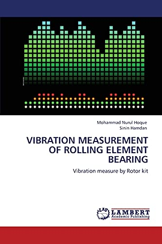 9783845410500: VIBRATION MEASUREMENT OF ROLLING ELEMENT BEARING: Vibration measure by Rotor kit