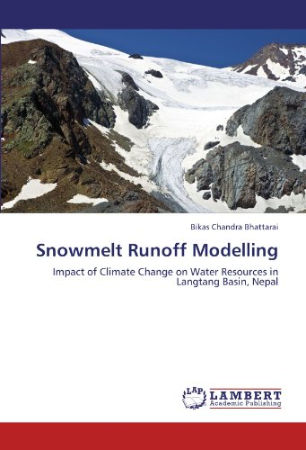 Snowmelt Runoff Modelling: Impact of Climate Change on Water Resources in Langtang Basin, Nepal: ...