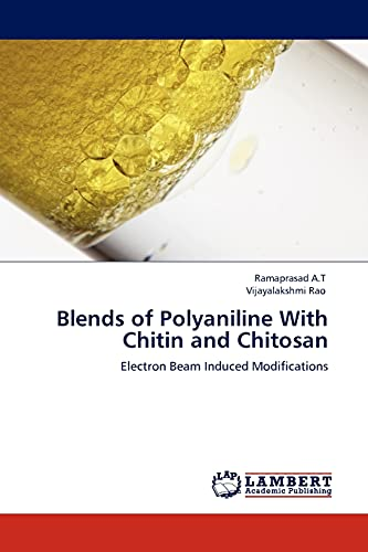 Blends of Polyaniline With Chitin and Chitosan: Electron Beam Induced Modifications: Ramaprasad A.T