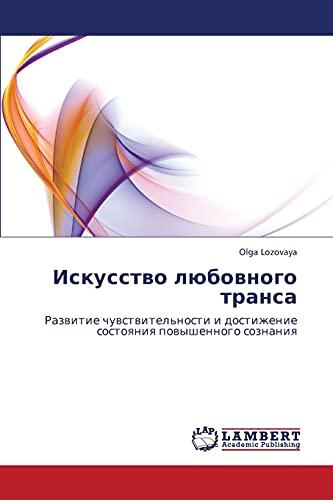 Iskusstvo Lyubovnogo Transa: Olga Lozovaya