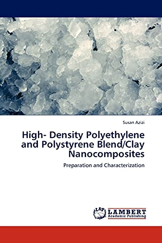 9783845411682: High- Density Polyethylene and Polystyrene Blend/Clay Nanocomposites: Preparation and Characterization