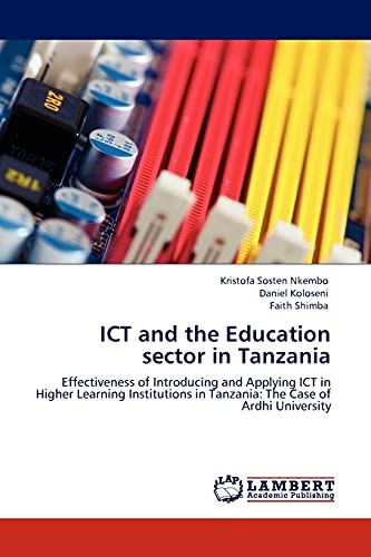 9783845411927: ICT and the Education sector in Tanzania: Effectiveness of Introducing and Applying ICT in Higher Learning Institutions in Tanzania: The Case of Ardhi University