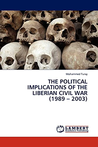 9783845412054: The Political Implications of the Liberian Civil War (1989 – 2003)